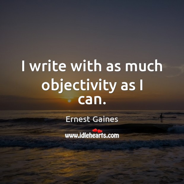 I write with as much objectivity as I can. Image