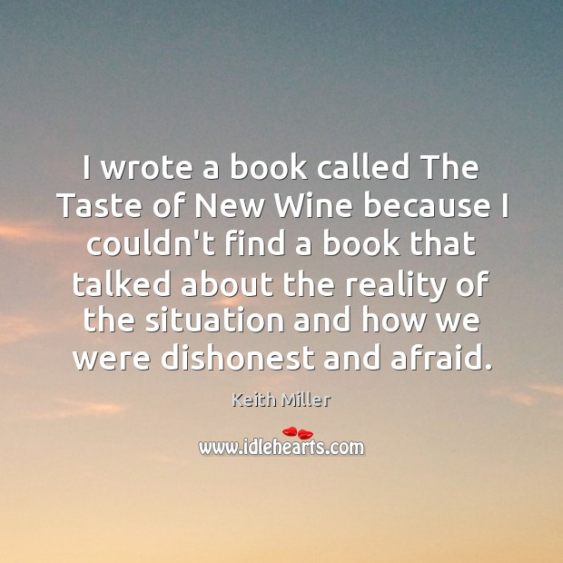 I wrote a book called The Taste of New Wine because I Image