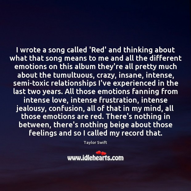 Image, I wrote a song called 'Red' and thinking about what that song