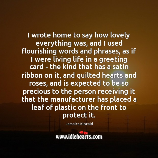 I wrote home to say how lovely everything was, and I used Image