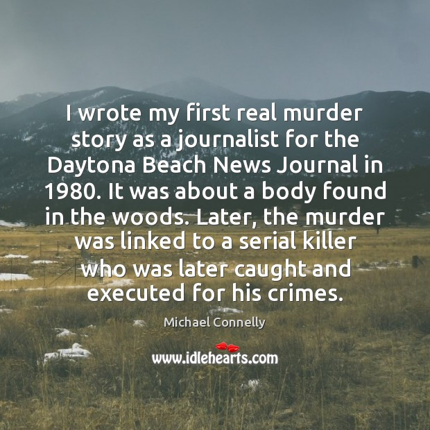 I wrote my first real murder story as a journalist for the Image