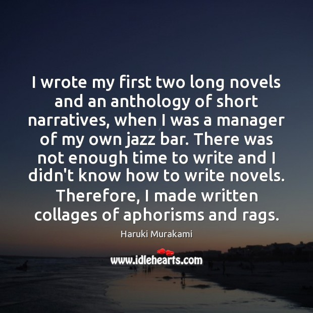 Image, I wrote my first two long novels and an anthology of short