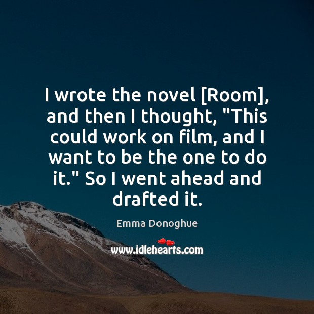 """I wrote the novel [Room], and then I thought, """"This could work Image"""