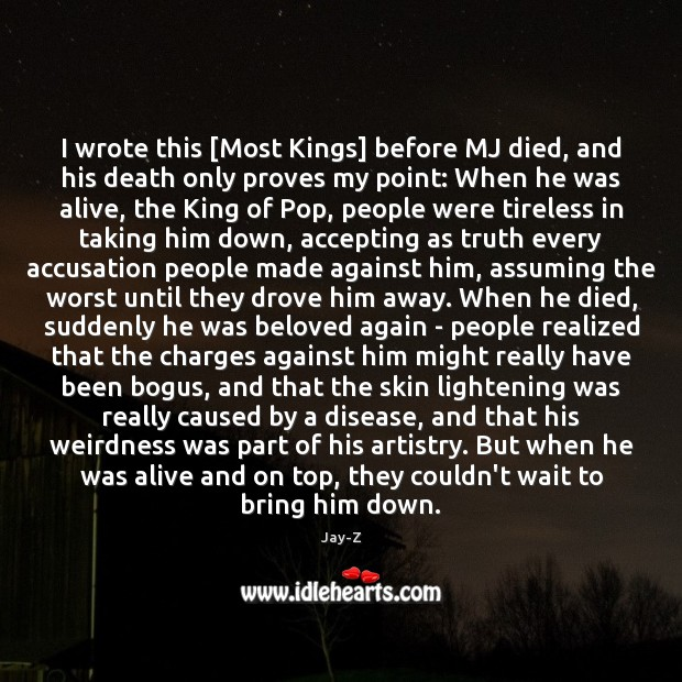 I wrote this [Most Kings] before MJ died, and his death only Jay-Z Picture Quote