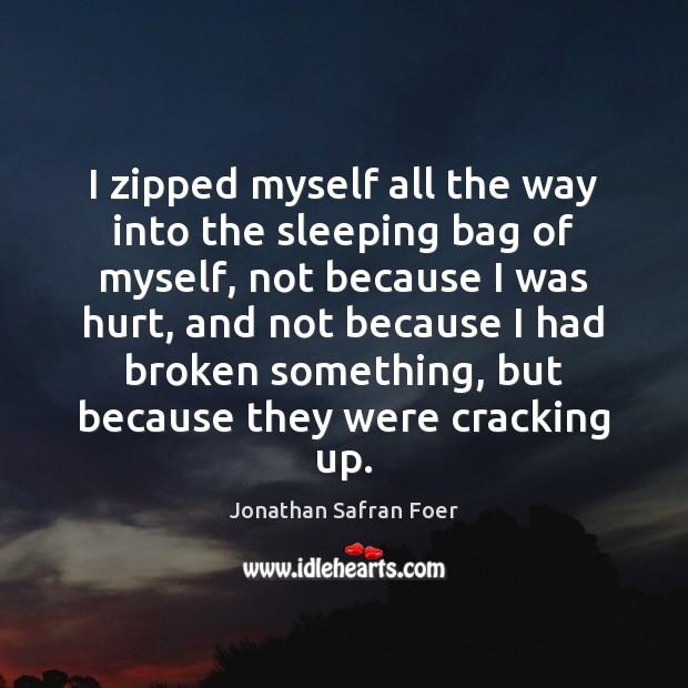 I zipped myself all the way into the sleeping bag of myself, Image