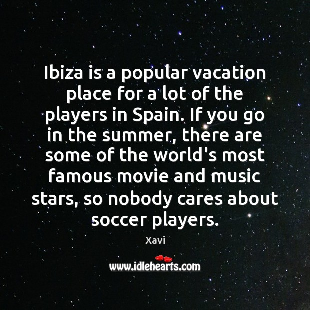 Ibiza is a popular vacation place for a lot of the players Image