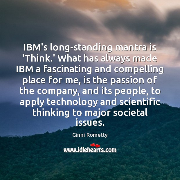 IBM's long-standing mantra is 'Think.' What has always made IBM a Image
