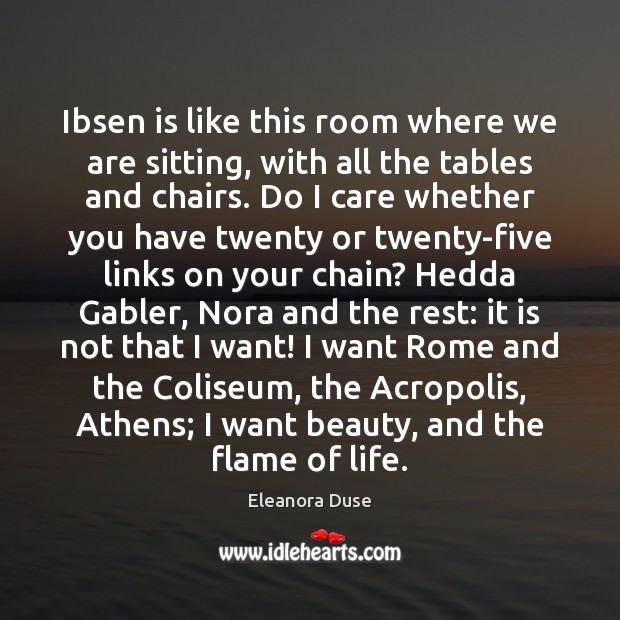 Image, Ibsen is like this room where we are sitting, with all the
