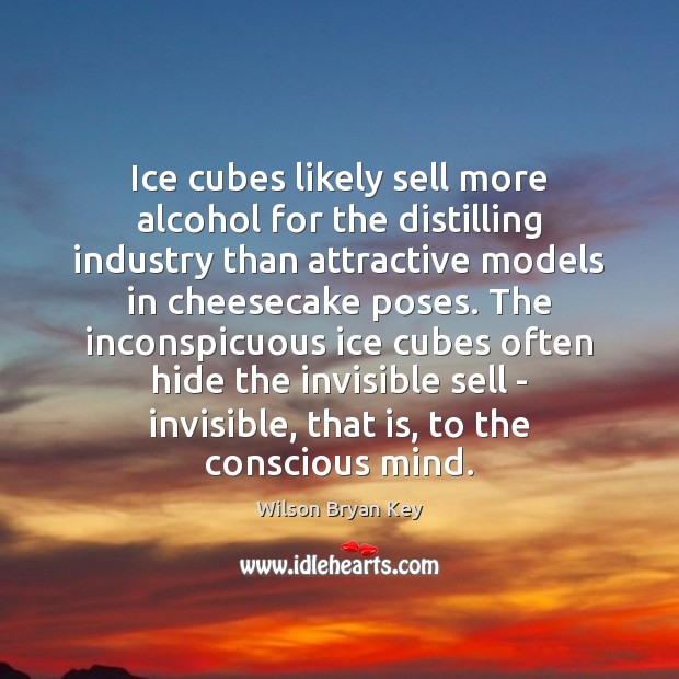 Ice cubes likely sell more alcohol for the distilling industry than attractive Image