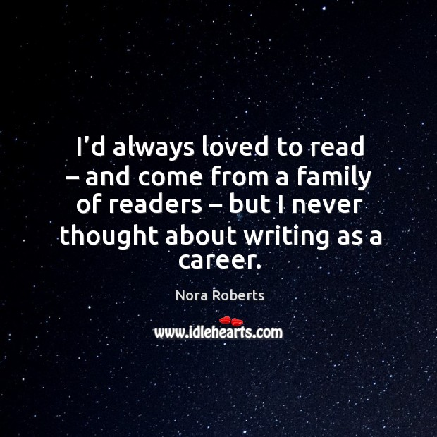 I'd always loved to read – and come from a family of readers Image