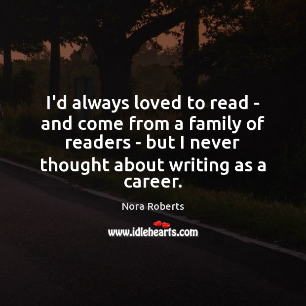 I'd always loved to read – and come from a family of Image