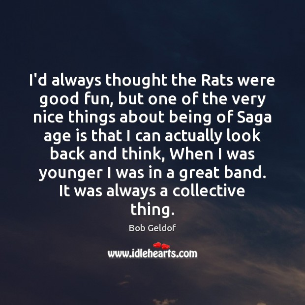 I'd always thought the Rats were good fun, but one of the Bob Geldof Picture Quote