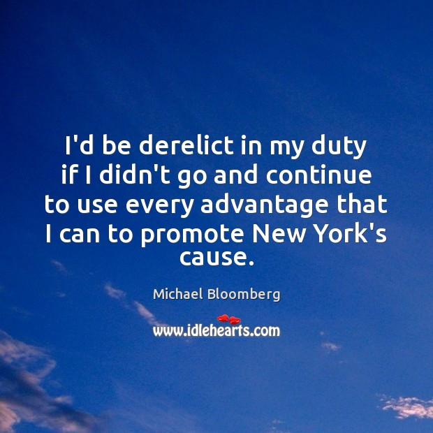 I'd be derelict in my duty if I didn't go and continue Image