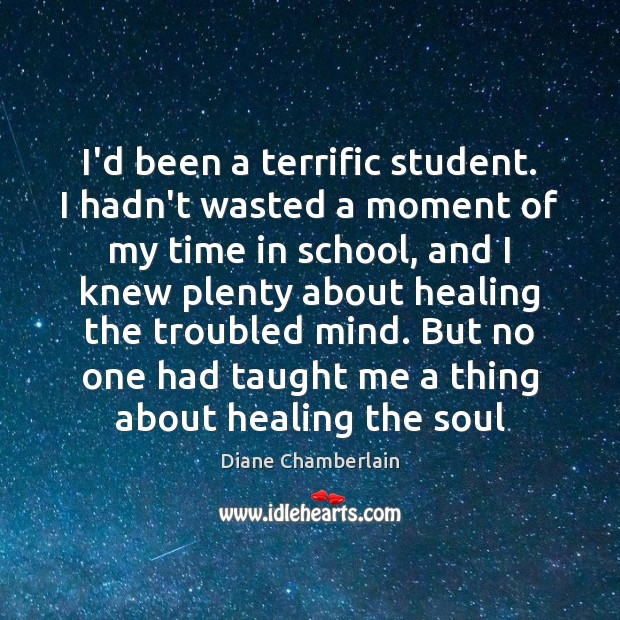 I'd been a terrific student. I hadn't wasted a moment of my Image
