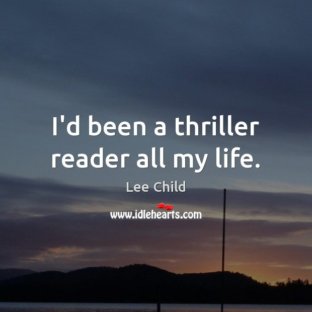 Image, I'd been a thriller reader all my life.