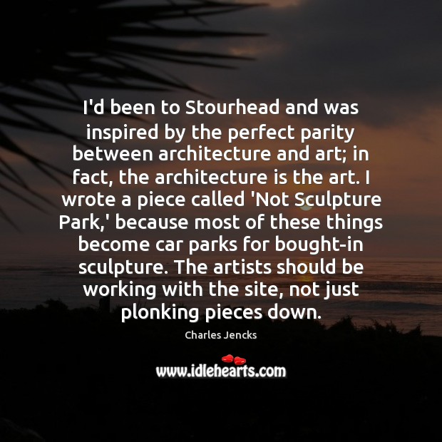 I'd been to Stourhead and was inspired by the perfect parity between Architecture Quotes Image