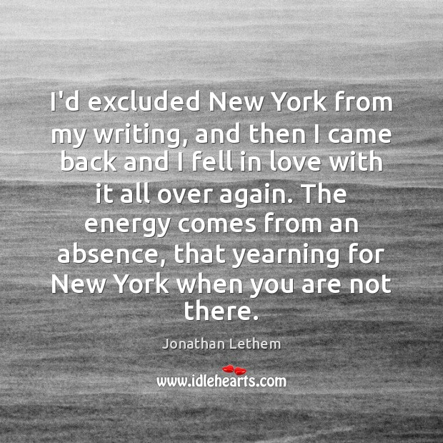 I'd excluded New York from my writing, and then I came back Image