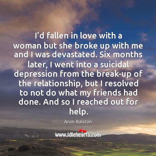 I'd fallen in love with a woman but she broke up with me and I was devastated. Image