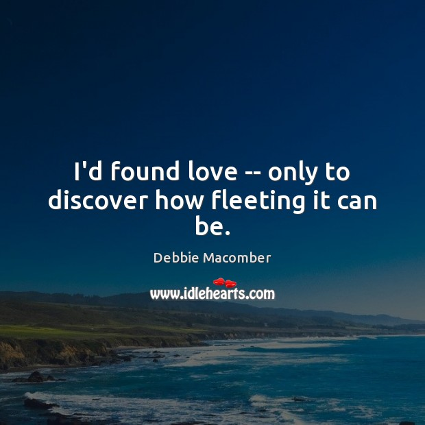 Image, I'd found love — only to discover how fleeting it can be.