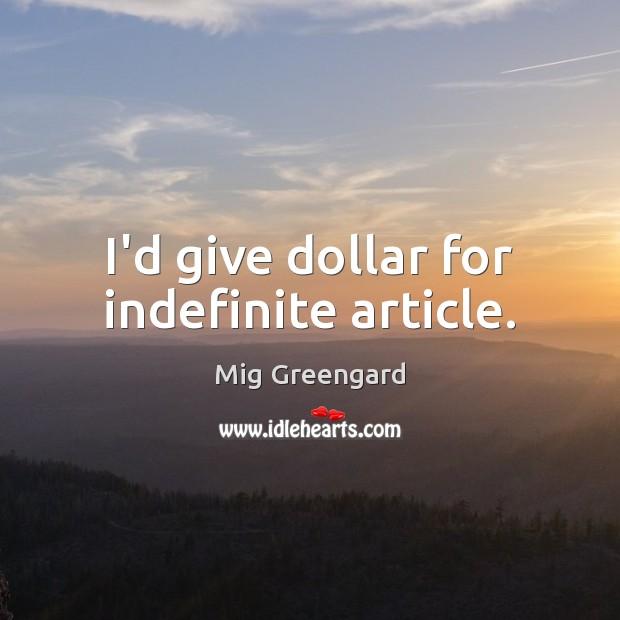 I'd give dollar for indefinite article. Image
