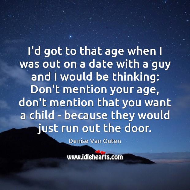 Image, I'd got to that age when I was out on a date