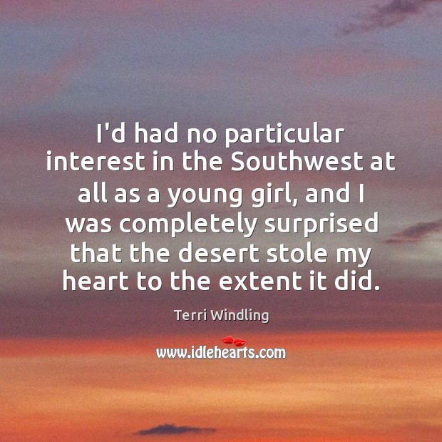 I'd had no particular interest in the Southwest at all as a Image