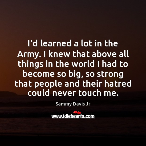 I'd learned a lot in the Army. I knew that above all Image