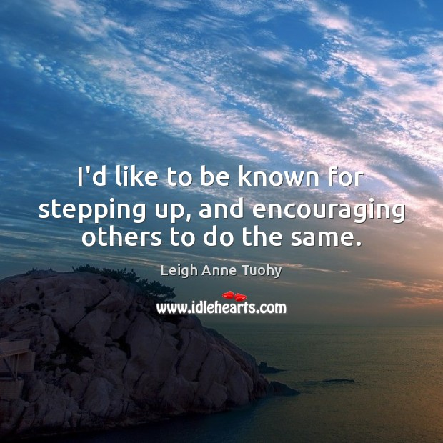 Picture Quote by Leigh Anne Tuohy