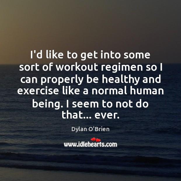 I'd like to get into some sort of workout regimen so I Image