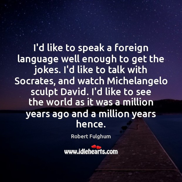 I'd like to speak a foreign language well enough to get the Image