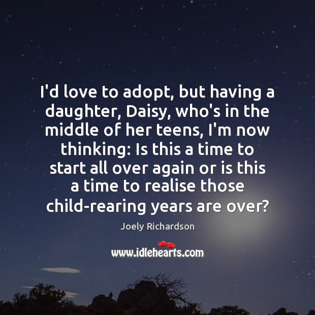 Image, I'd love to adopt, but having a daughter, Daisy, who's in the