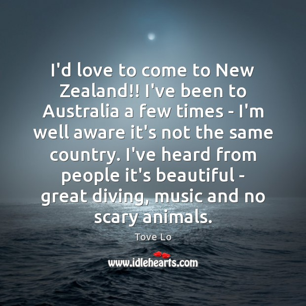 I'd love to come to New Zealand!! I've been to Australia a Image