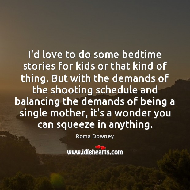 Image, I'd love to do some bedtime stories for kids or that kind