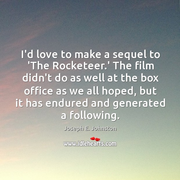 I'd love to make a sequel to 'The Rocketeer.' The film Image