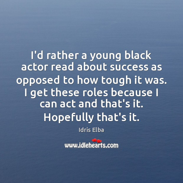I'd rather a young black actor read about success as opposed to Image