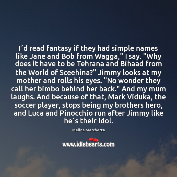 I´d read fantasy if they had simple names like Jane and Soccer Quotes Image