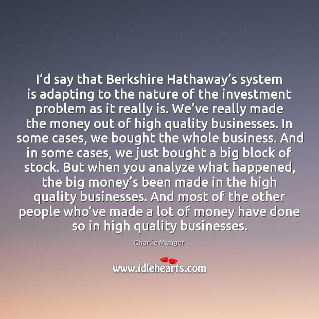 I'd say that Berkshire Hathaway's system is adapting to the Investment Quotes Image