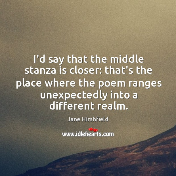 Image, I'd say that the middle stanza is closer: that's the place where