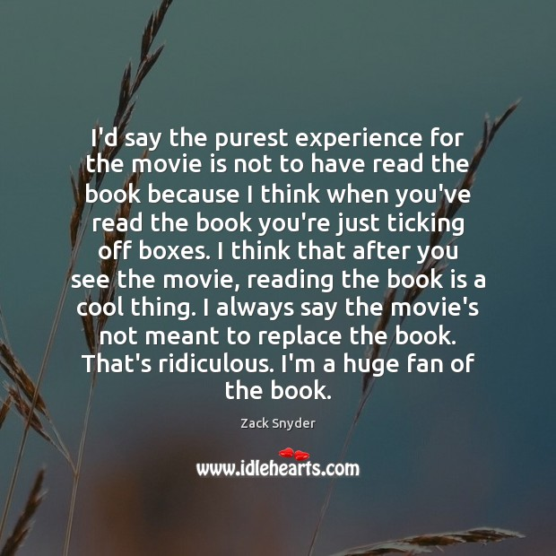 I'd say the purest experience for the movie is not to have Books Quotes Image