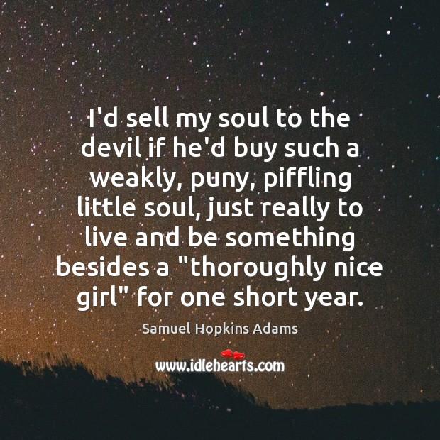 I'd sell my soul to the devil if he'd buy such a Image