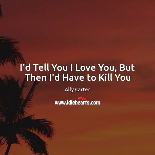 kill have tell love but then rules exist reason because when people ally