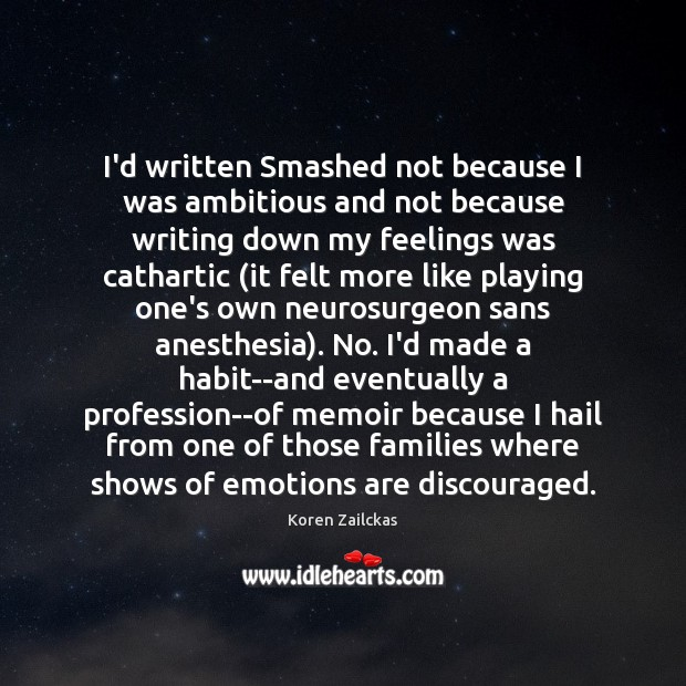 Image, I'd written Smashed not because I was ambitious and not because writing