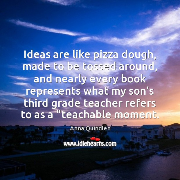 Image, Ideas are like pizza dough, made to be tossed around, and nearly