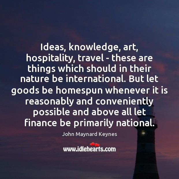 Ideas, knowledge, art, hospitality, travel – these are things which should in Image