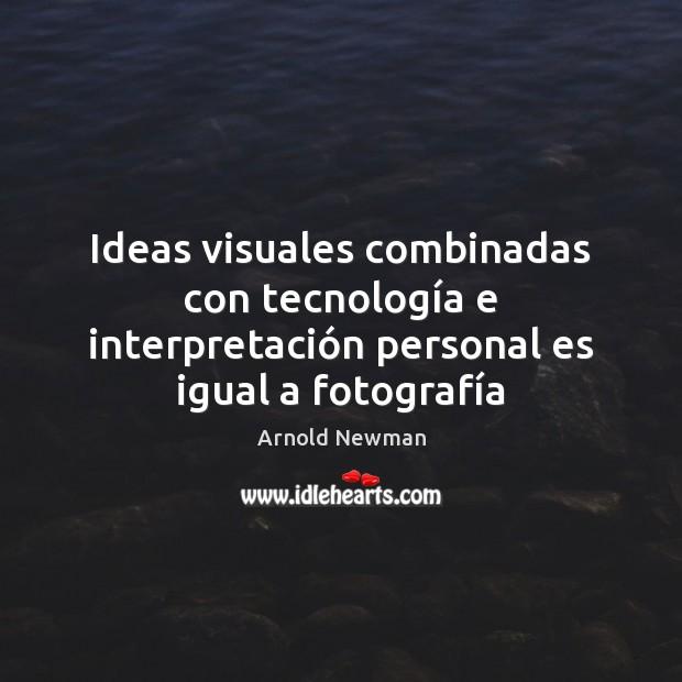 Image, Ideas visuales combinadas con tecnología e interpretación personal es igual