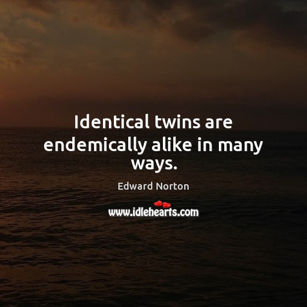 Image about Identical twins are endemically alike in many ways.