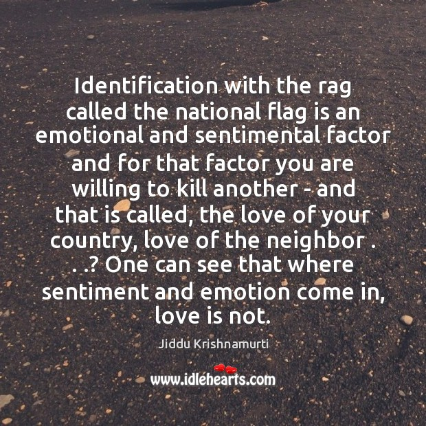 Identification with the rag called the national flag is an emotional and Image