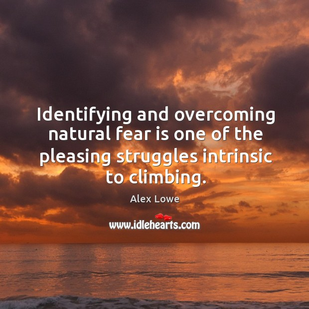 Image, Identifying and overcoming natural fear is one of the pleasing struggles intrinsic to climbing.
