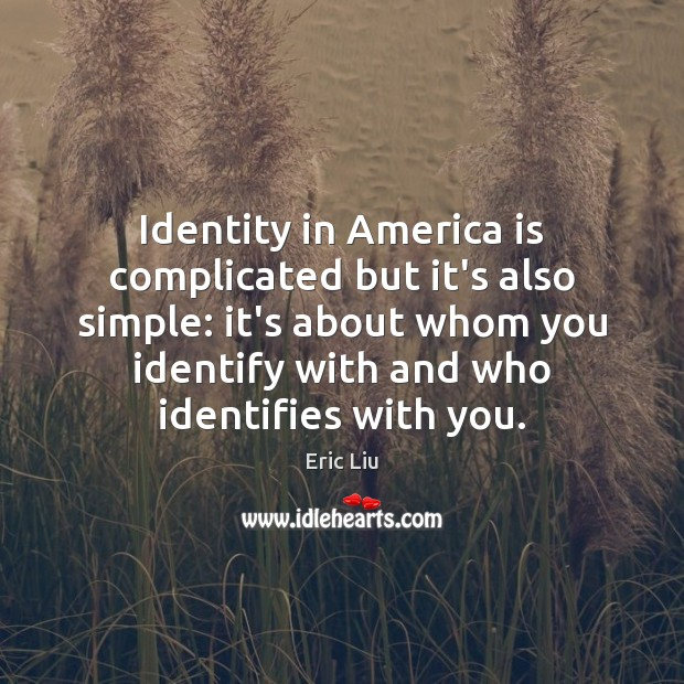 Image, Identity in America is complicated but it's also simple: it's about whom