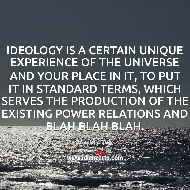 IDEOLOGY IS A CERTAIN UNIQUE EXPERIENCE OF THE UNIVERSE AND YOUR PLACE Image